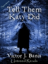 Tell Them Katy Did (eBook)